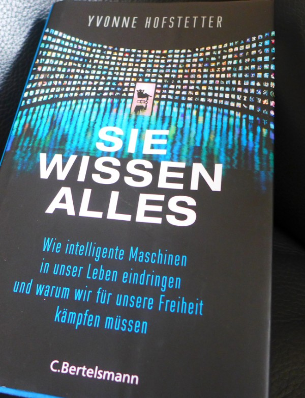 Sie wissen alles. Yvonne Hofstetter, C. Bertelsmann Verlag 2015