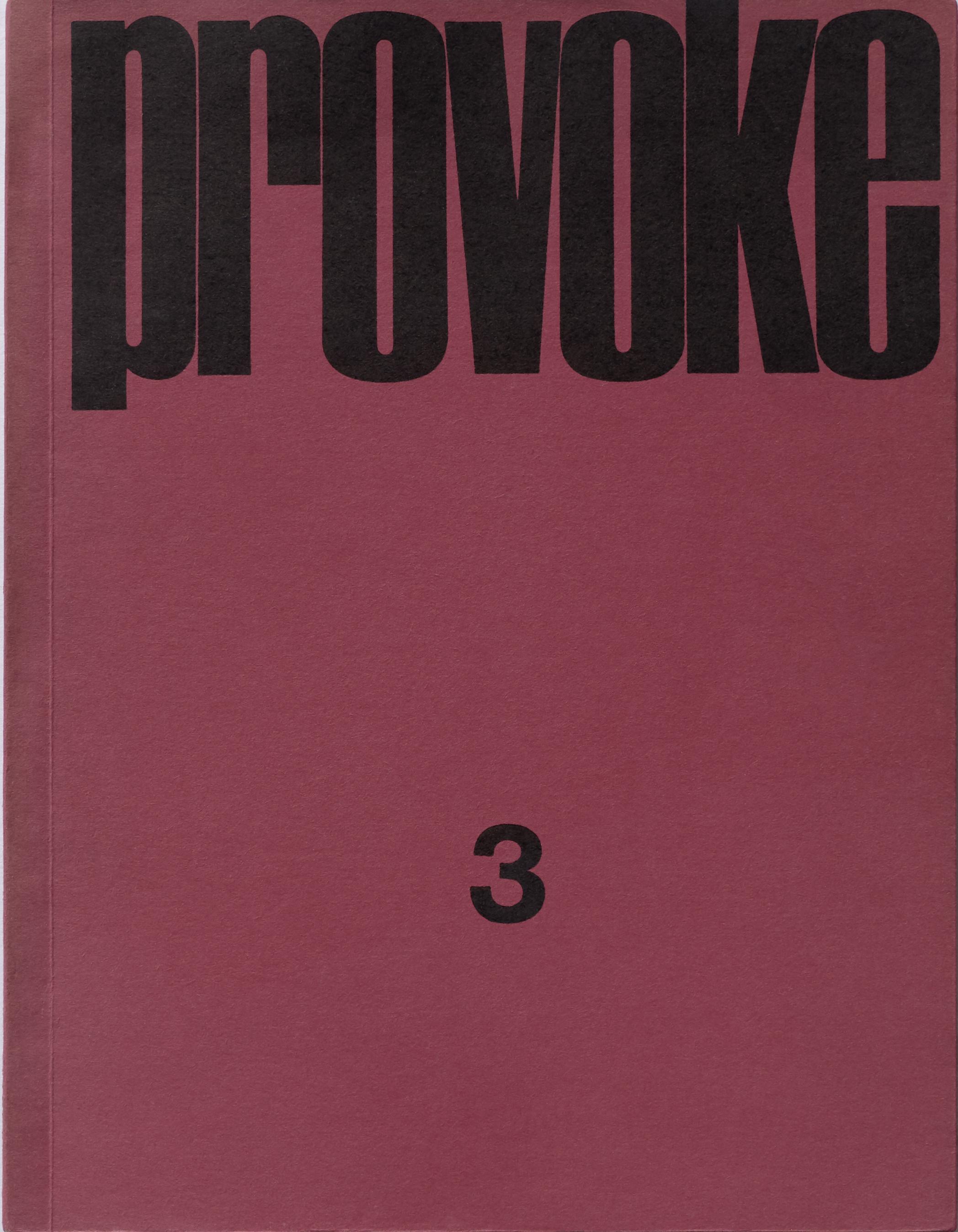 Daido Moriyama, Takuma Nakahira, Okada Takahiko, Yukata Takanashi, Kōji Taki Provoke 3, cover, 1969 © Nakahira Gen/ Moriyama Daido/ Takahiko Okada /Takanashi Yukata/Taki Koji