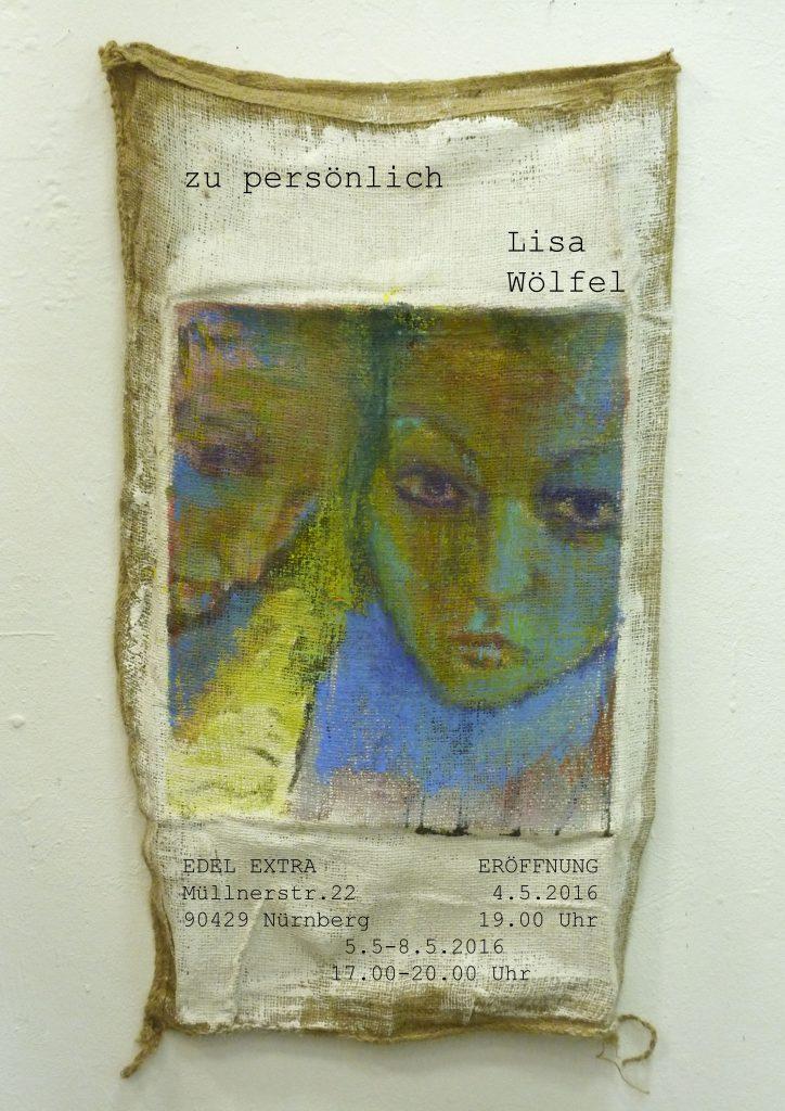 "Plakat ""Lisa Wölfel: zu persönlich"", Edel Extra, 2016."