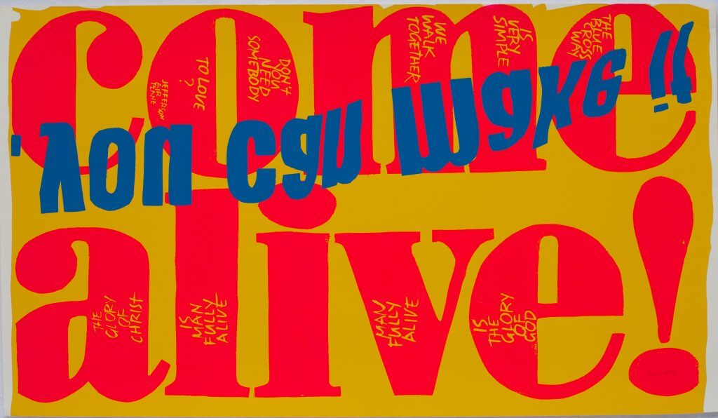 "Corita Kent: ""Come Alive!"", Serigraph, 1967, Courtesy of Corita Art Center, Los Angeles"