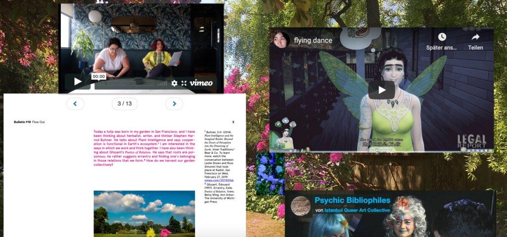 """Zu sehen ist die Online-Ausstellung """"FLOW OUT"""" mit Arbeiten von Ye Funa und dem Istanbul Queer Art Collective. Im Hintergrund ist ein Garten zu sehen, darauf sind verschiedene Video-Player, ein Text und ein Gif montiert."""