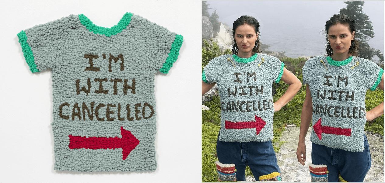 """Links eine Arbeit von Hannah Epstein, ein T-Shirt auf dem steht """"I'm with cancelled"""". Rechts ist die Künstlerin selbst in zweifacher Ausführung in dem Shirt zu sehen."""